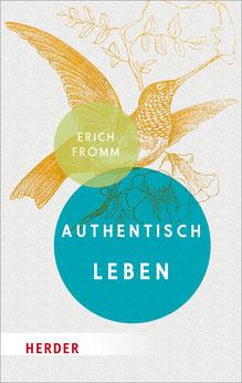 Authentisch leben von Erich Fromm  - Pschologie Buchtipp