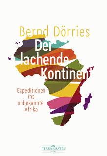 Der lachende Kontinent - Expeditionen ins unbekannte Afrika von Bernd Dörries - Afrika Reisebücher zur Inspiration Bestseller