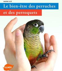 Livre Le bien-être des perruches et des perroquets, de Marine Scié