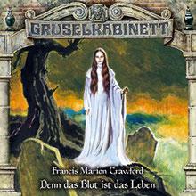 CD Cover Gruselkabinett Folge 160 Denn Blut ist das Leben