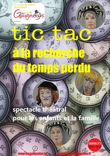 TIC TAC ! à la recherche du temps perdu - spectacle théâtral pour les enfants et la famille - nouvelle création de la Cie LES GUIGNOLOS - saison 2015_2016