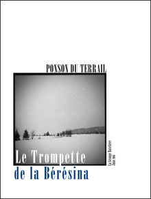 Ponson du Terrail, LE TROMPETTE DE LA BÉRÉSINA