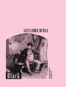 Alexandre Dumas, BLACK