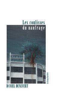 Daniel Denevert, LES COULISSES DU NAUFRAGE