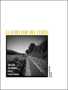 A. Gide, J. Romain, Colette, F. Mauriac, LA GUIRLANDE DES ANNÉES