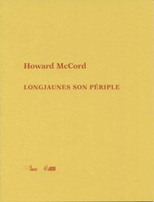 Howard McCord, LONGJAUNES SON PÉRIPLE