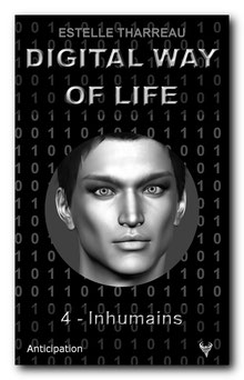 Digital Way of Life 4 - Inhumains