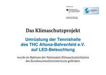 Das Klimaschutzprojekt Umrüstung der Tennishalle des THCAB auf LED-Beleuchtung im Rahmen der Nationalen Klimaschutzinitiative des Bundesumweltministeriums