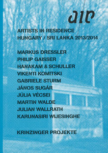 Katalog / Catalogue: AIR - Artist in Residence - Krinzinger Projekte 2013.