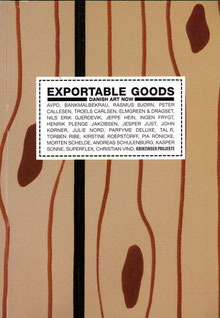 Katalog: Exportable Goods. Contemporary Danish Art (Catalogue).