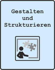 Gestalten und Strukturieren