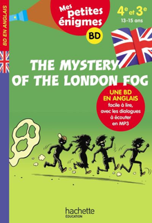 Mes petites énigmes. The Mystery of the London Fog. Une BD en anglais facile à lire, avec les dialogues à écouter en MP3, publié par Hachette :  Auteur Joanna Le May. Illustrations Sylvain Frécon.