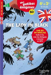 Mes petites énigmes. The Lady in Black. Une BD en anglais facile à lire, avec les dialogues à écouter en MP3, publié par Hachette :  Auteur Joanna Le May. Illustrations Sylvain Frécon.
