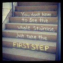 階段全てを見なくていいんだよ、ただ最初の一歩を踏み出せばいいんだよ