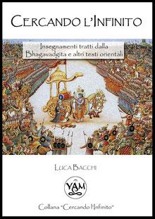 bhagavad gita - cercando l'infinito - libri luca bacchi - yam