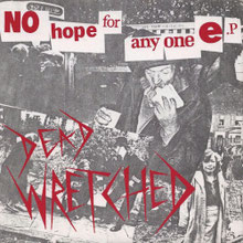 DEAD WRETCHED - No hope for anyone
