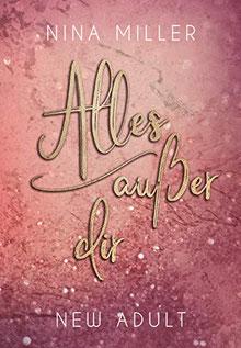 """Buch """"Alles außer dir"""" von Nina Miller"""