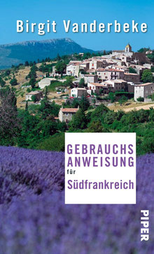 Gebrauchsanweisung für Südfrankreich von Birgit Vanderbeke - Buchtipp Ratgeber