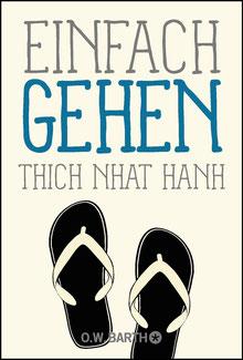 Einfach gehen - Basics der Achtsamkeit von Thich Nhat Hanh