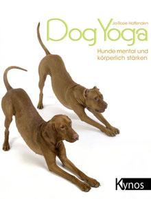 Dogyoga - Hunde mental und körperlich stärken - Yoga und Entspannung mit dem Hund