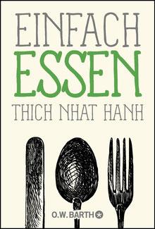 Einfach essen - Basics der Achtsamkeit von Thich Nhat Hanh