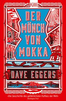 Der Mönch von Mokka von Dave Eggers