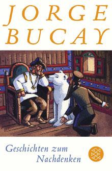 Geschichten zum Nachdenken von Jorge Bucay