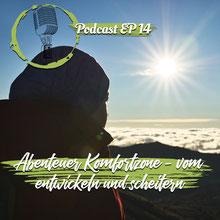 Abenteuer Komfortzone - vom entwickeln und scheitern - Cover - Podcast Episode 14