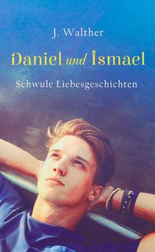 Daniel und Ismael schwule Liebesgeschichten