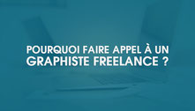 Pourquoi faire appel à un graphiste freelance ?