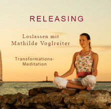 Meditations-CD Releasing Loslassen Mathilde Voglreiter