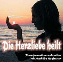 Cover CD Die Herzliebe heilt von Mathilde Voglreiter