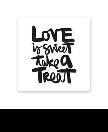 "Keramikuntersetzer ""love is sweet take a treat"" kaufen"