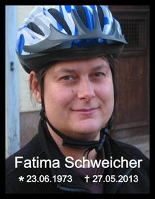 Fatima Schweicher (1973-2013)