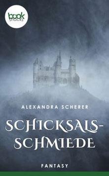 Fantasy Kurzgeschichte, Alexandra Scherer, Schicksalsschmiede, Booksnack, Burg