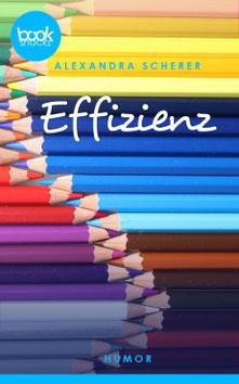 Effizienz, Booksnack, Humor, Kurzgeschichte, Alexandra Scherer
