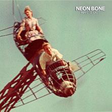 Neon Bone - Make It Last