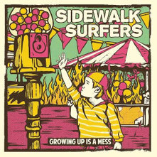 SIDEWALK SRUFERS - Growing up is a mess LP/CD