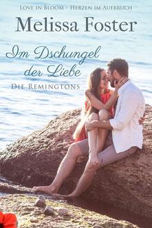 """Band 2 """"Im Dschungel der Liebe"""" der Reihe """"Die Remingtons"""" von US-Autorin Melissa Foster"""