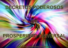 DECRETOS PODEROSOS PARA LA PROSPERIDAD. ABUNDANCIA, RIQUEZA, DINERO EN OPULENCIA, ÉXITO - BIENESTAR - PROSPERIDAD UNIVERSAL