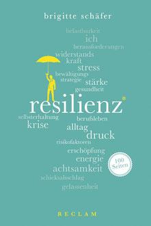 Resilienz 100 Seiten von Brigitte Schäfer Sachbuchreihe Reclam 100 Seiten