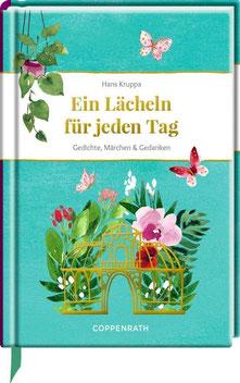 Ein Lächeln für jeden Tag - Gedichte, Märchen & Gedanken von Hans Kruppa