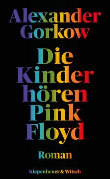 Die Kinder hören Pink Floyd von Alexander Gorkow