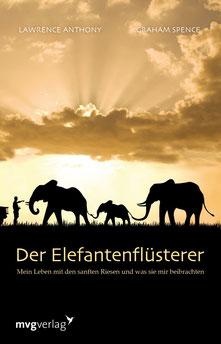 Der Elefantenflüsterer - Mein Leben mit den sanften Riesen und was sie mir beibrachten von Lawrence Anthony und Graham Spence  - Buchempfehlung