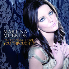 Martina McBride - I'm Gonna Love You Through It, 2011