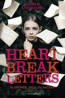 Heartbreak Letters 16 Gründe dich zu hassen Lauren Strasnick Buchcover Jugendbücher ab 16