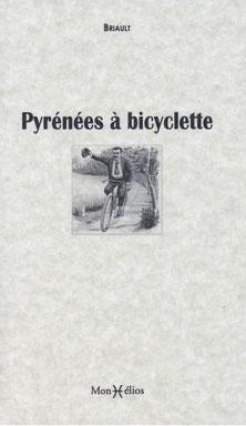 Une traversée des Pyrénées au 19ème siècle par Briault. Préface et analyse contextuelle par Christophe Cablat
