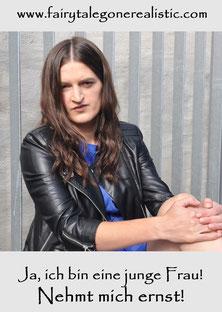 Ja, ich bin eine junge Frau - Nehmt mich ernst! Lifestyleblog Modeblog Naehblog Deutschland Fairy Tale Gone Realistic
