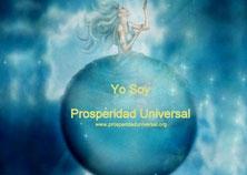 YO SOY PROSPERIDAD UNIVERSAL- DECRETOS PODEROSOS PARA VIVIR UNA VIDA EN ABUNDANCIA PLENA ESPIRITUAL Y MATERIAL