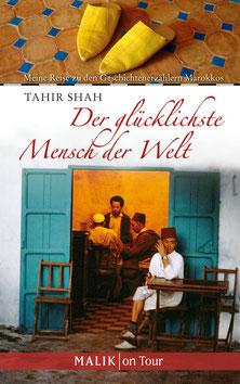 Der glücklichste Mensch der Welt - Meine Reise zu den Geschichtenerzählern Marokkos von Tahir Shah  - Afrika Reisebücher zur Inspiration